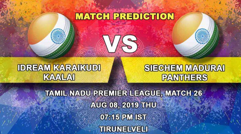 Cricket Prediction Tamil Nadu Premier League – IDream Karaikudi Kaalai vs Siechem Madurai Panthers – Resurgent Siechem Madurai Panthers take on slipping IDream Karaikudi Kaalai