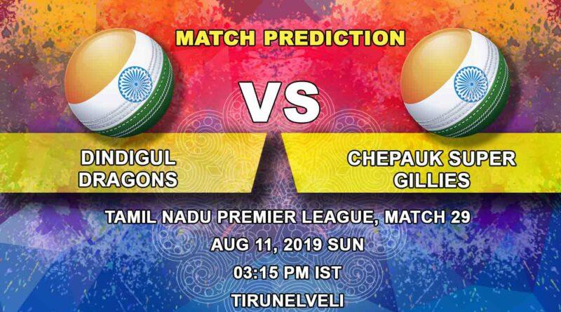 Cricket Prediction Tamil Nadu Premier League – Dindigul Dragons vs Chepauk Super Gillies – Dindigul Dragons take on Chepauk Super Gillies in the first Qualifier