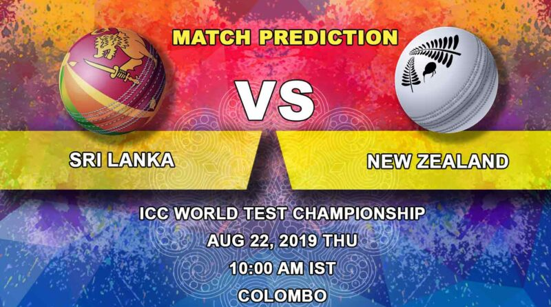 Cricket Prediction ICC World Test Championship – Sri Lanka vs New Zealand – World Cup Final runners-up New Zealand take on Sri Lanka in First Test