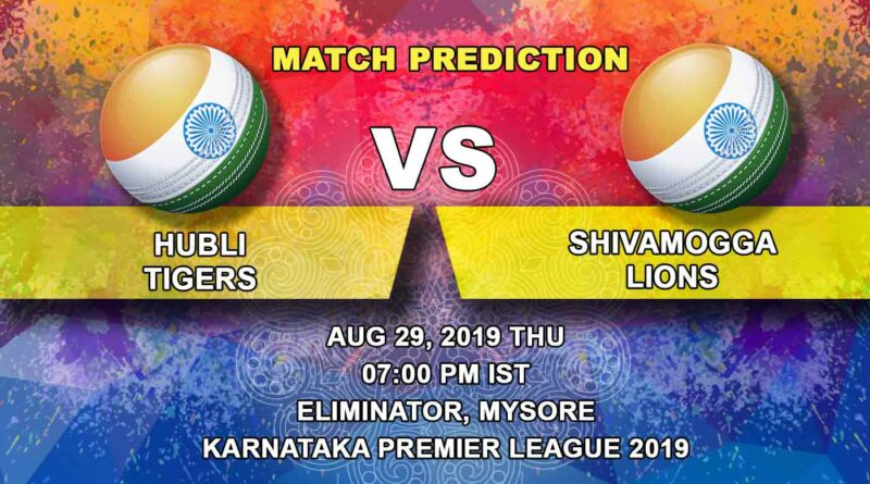 Cricket Prediction Karnataka Premier League – Hubli Tigers vs Shivamogga Lions – Teams clash to continue their first title dream