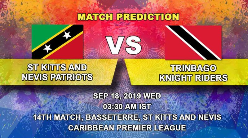 Cricket Prediction Caribbean Premier League – St Kitts and Nevis Patriots vs Trinbago Knight Riders – Fresh of a win Patriots take on Knight Riders