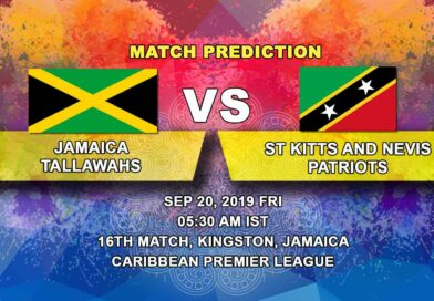 Cricket Prediction Caribbean Premier League – Jamaica Tallawahs vs St Kitts and Nevis Patriots – Rejuvenated Patriots take on struggling Tallawahs