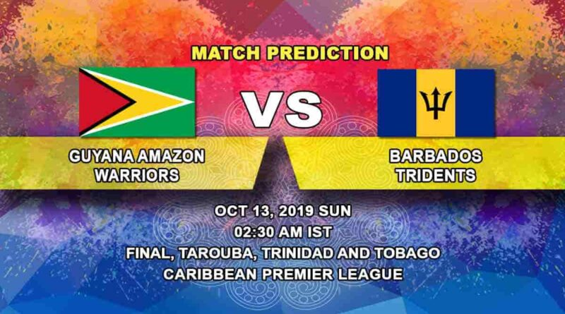 Cricket Prediction Guyana Amazon Warriors vs Barbados Tridents Caribbean Premier League 13.10.19