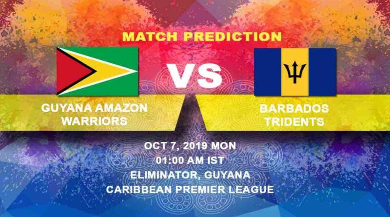 Cricket Prediction Guyana Amazon Warriors vs Barbados Tridents Caribbean Premier League 07.10.19