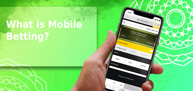 What is mobile Betting?