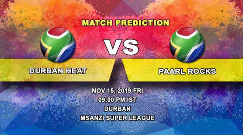 Cricket Prediction Durban Heat vs Paarl Rocks Mzansi Super League 15.11