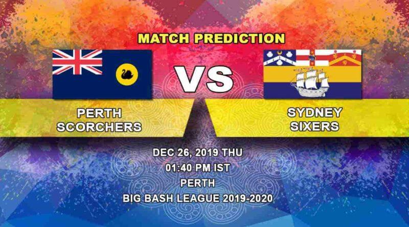 Cricket Prediction Perth Scorchers vs Sydney Sixers Big Bash League 26.12