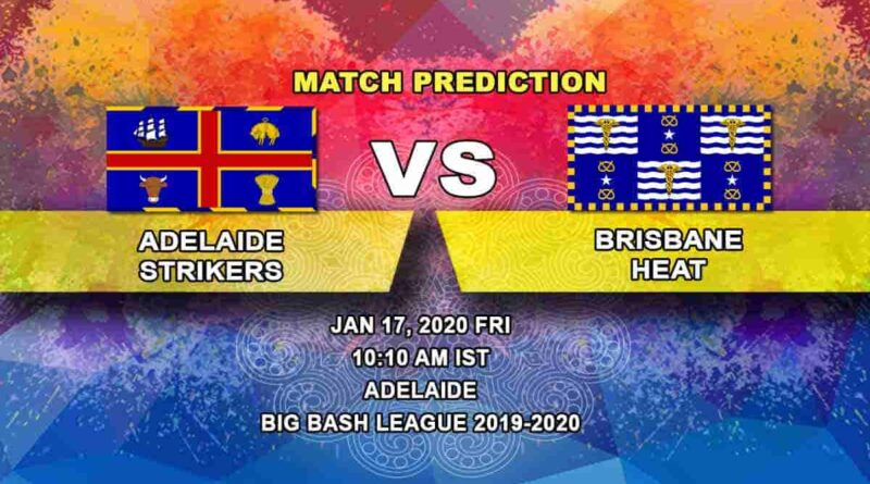 Cricket Prediction - Adelaide Strikers vs Brisbane Heat - Big Bash League 17.01