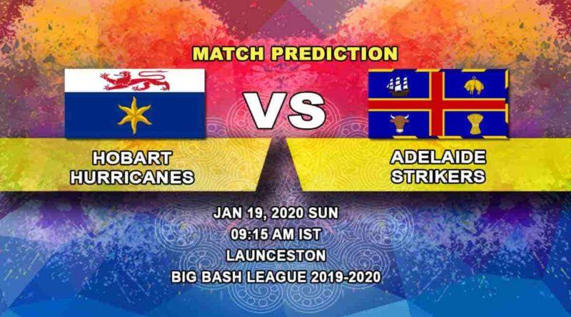 Cricket Prediction - Hobart Hurricanes vs Adelaide Strikers - Big Bash League 19.01