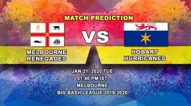 Cricket Prediction - Melbourne Renegades vs Hobart Hurricanes - Big Bash League 21.01