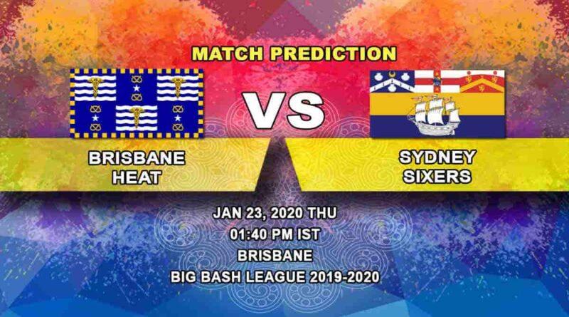 Cricket Prediction - Brisbane Heat vs Sydney Sixers - Big Bash League 23.01