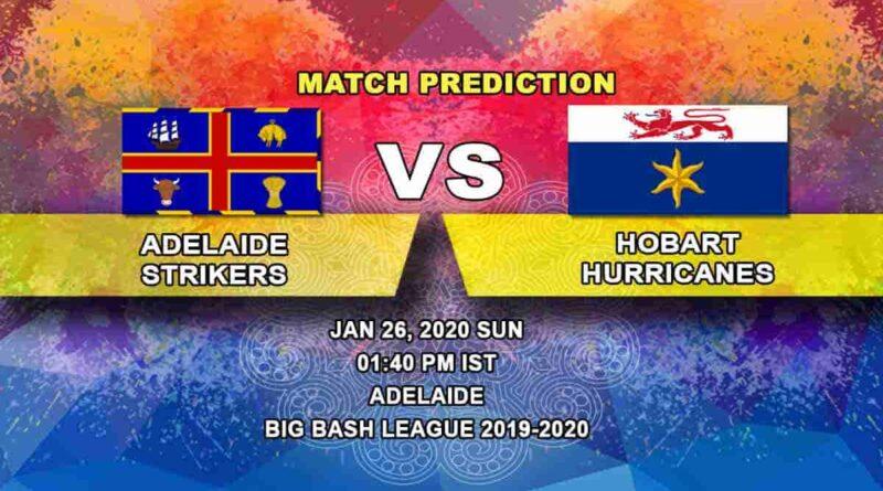Cricket Prediction - Adelaide Strikers vs Hobart Hurricanes - Big Bash League 26.01