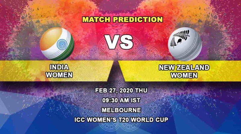 Cricket Prediction - India Women vs New Zealand Women - ICC Women's T20 World Cup 27.02