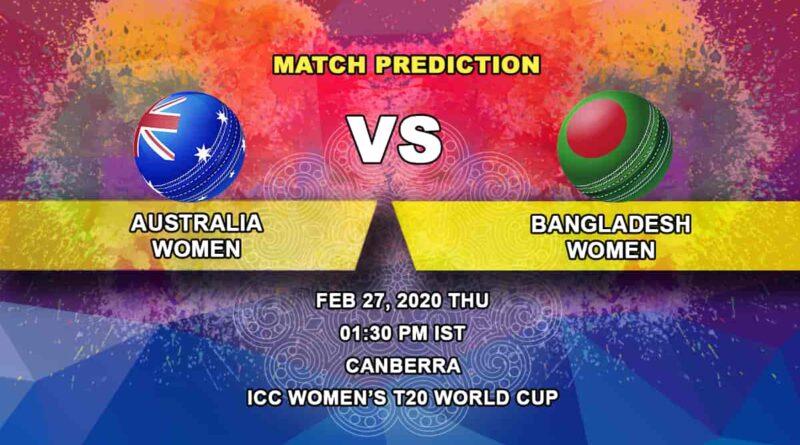 Cricket Prediction - Australia Women vs Bangladesh Women - ICC Women's T20 World Cup 27.02