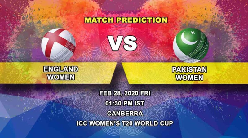 Cricket Prediction - England Women vs Pakistan Women - ICC Women's T20 World Cup 28.02