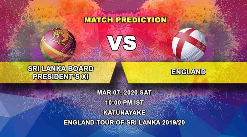 Cricket Prediction - Sri Lanka Board President's XI vs England - England tour of Sri Lanka 2019/20 07.03