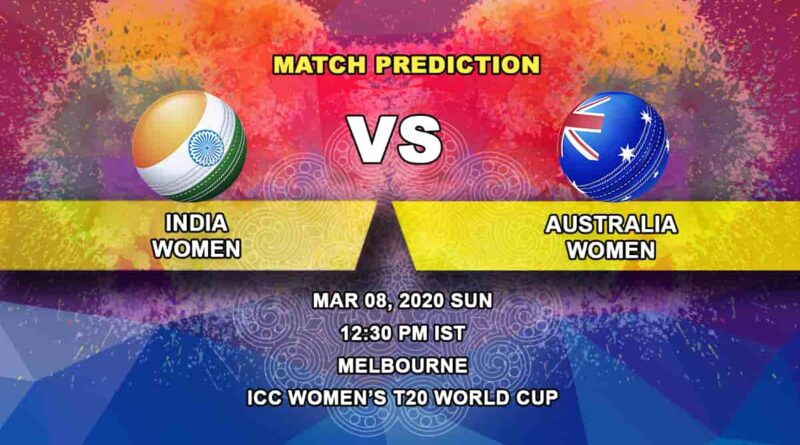 Cricket Prediction - India Women vs Australia Women - Final - ICC Women's T20 World Cup 08.03