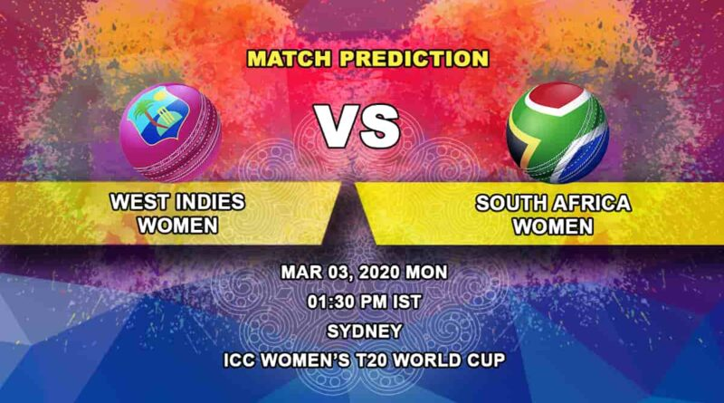 Cricket Prediction - West Indies Women vs South Africa Women - ICC Women's T20 World Cup 03.03