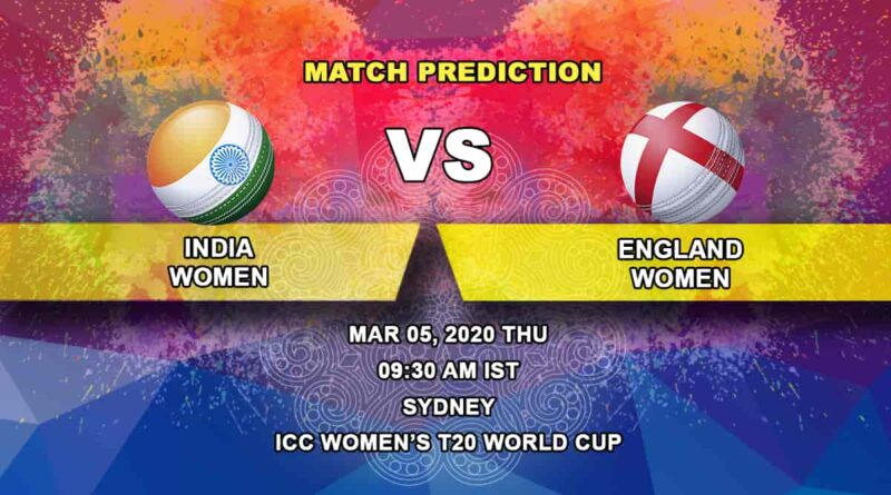 Cricket Prediction - India Women vs England Women – Semi Final - ICC Women's T20 World Cup 05.03